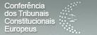 Conferência dos Tribunais Constitucionais Europeus